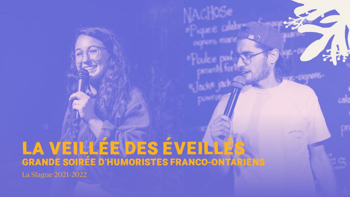 La veillée des éveillés- Big Franco-Ontarian Comedy Night