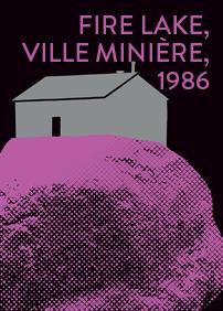 Fire Lake, ville minière, 1986
