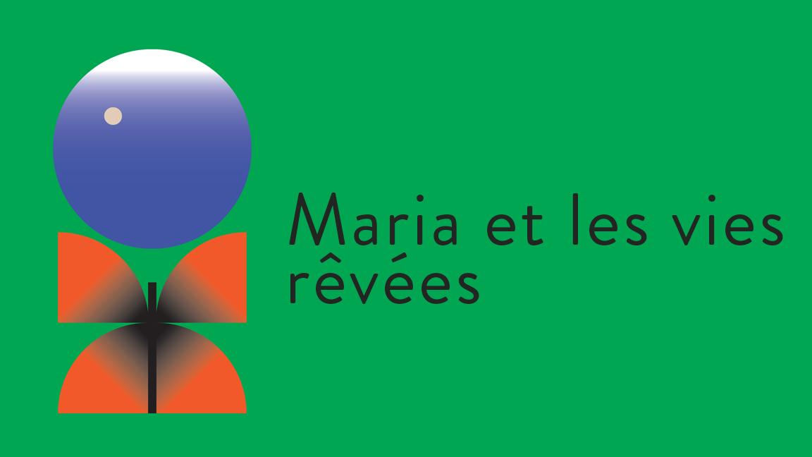 Maria et les vies rêvées