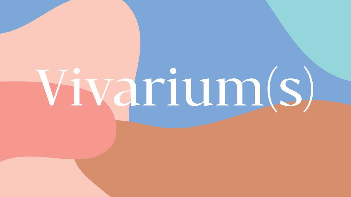 Vivarium(s)-date de reprise à venir
