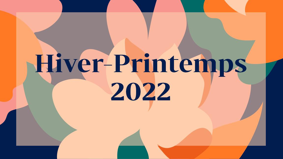 Lancement Hiver-Printemps 22