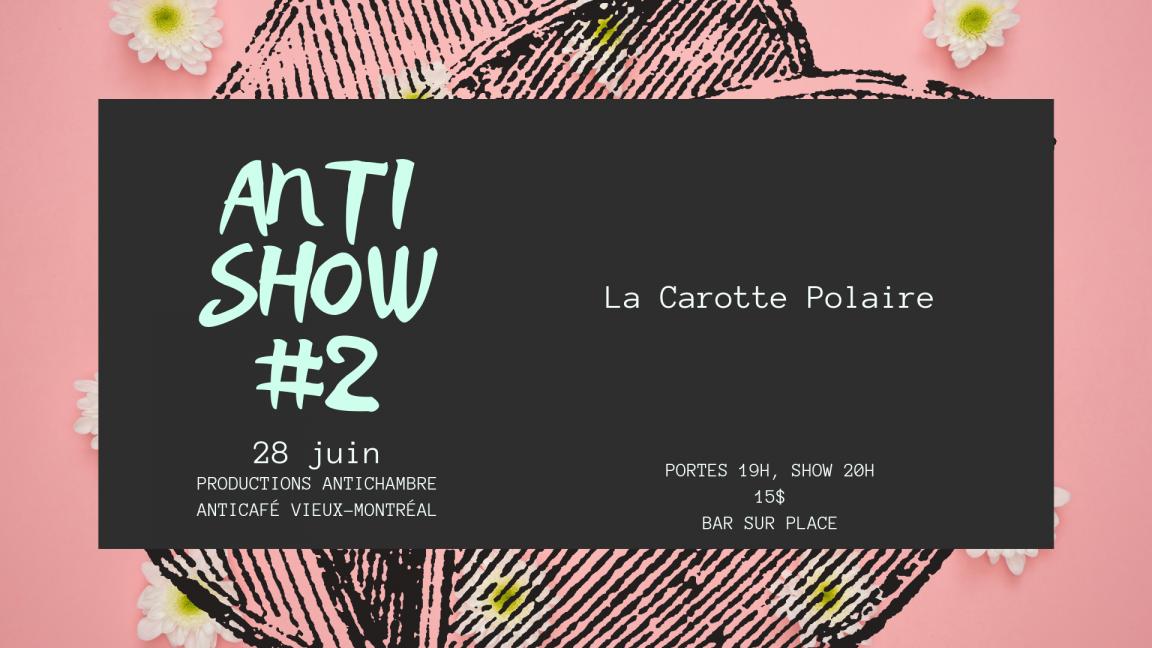 Antishow #2 : La Carotte Polaire