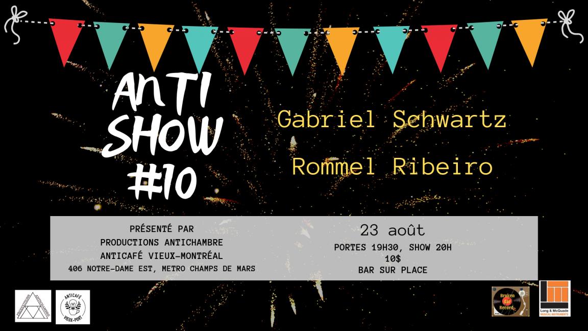 Antishow #10 : Gabriel Schwartz * Rommel Ribeiro