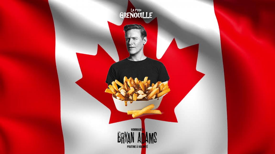 Hommage à Bryan Adams pour le jour du Canada + Poutine à volonté