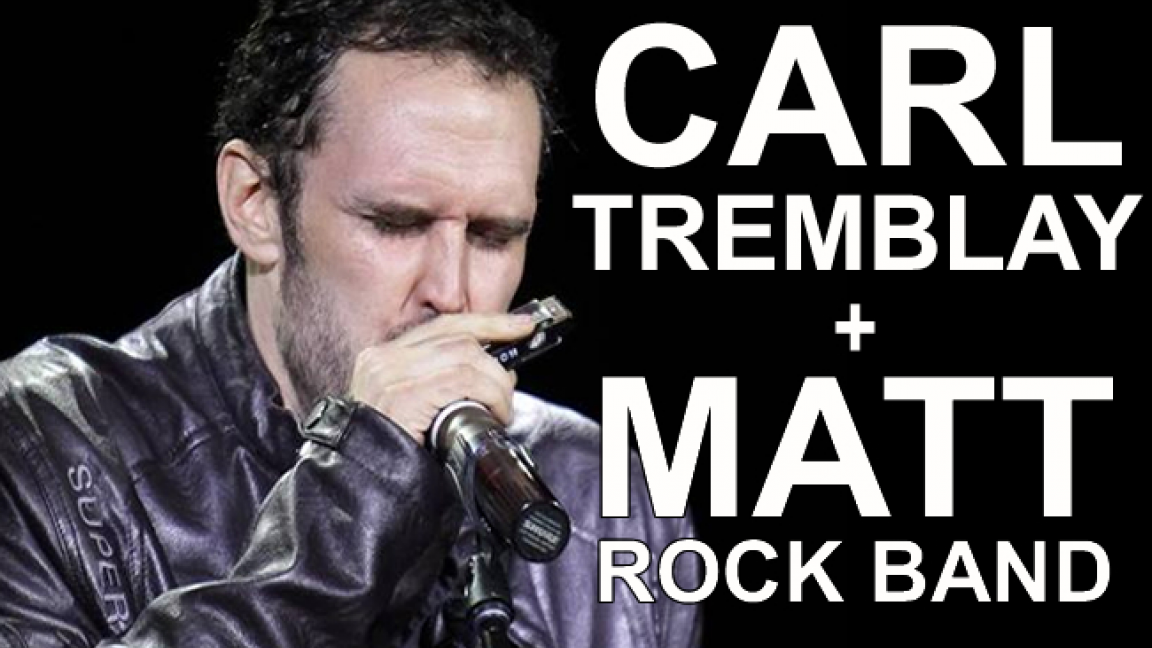 CARL TREMBLAY + MATT ROCK BAND