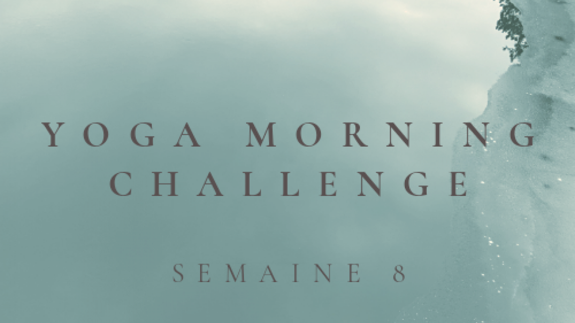YOGA MORNING CHALLENGE 2021 - SEMAINE COMPLÈTE - 5 COURS