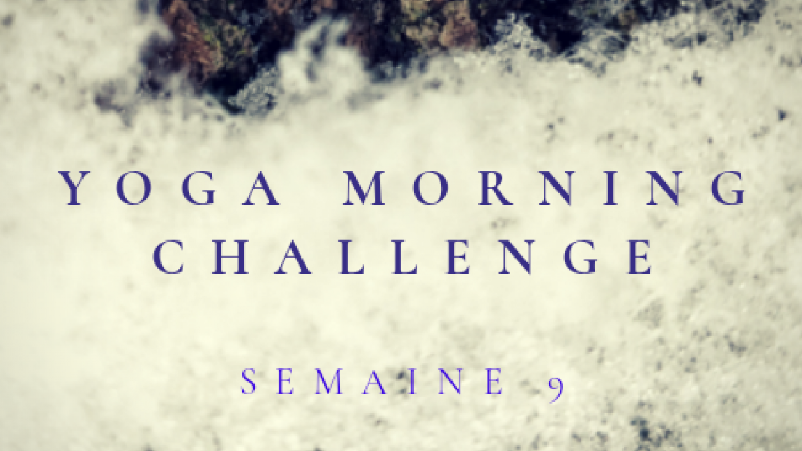 YOGA MORNING CHALLENGE 2021 - MERCREDI - 1 COURS