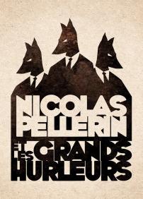 Nicolas Pellerin et les Grands Hurleurs