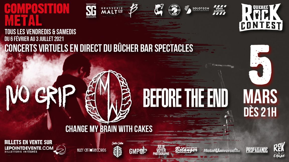 Concert virtuel : No Grip, Change My Brain With Cakes & Before the End