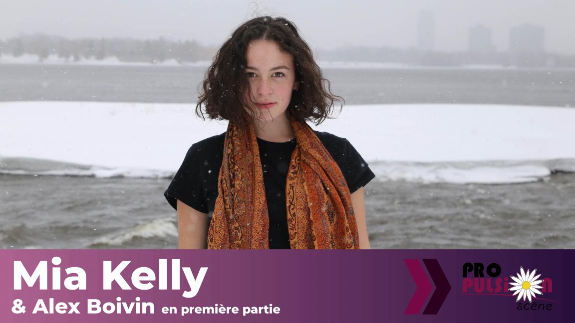 Mia Kelly précédée de Alex Boivin à Propulsion Scène