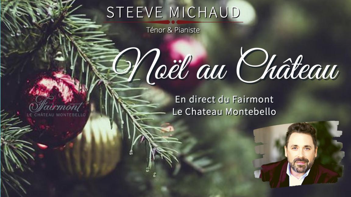 Noël au Château |Concert des Fêtes avec le ténor et pianiste Steeve Michaud en direct du Fairmont Le Château Montebello