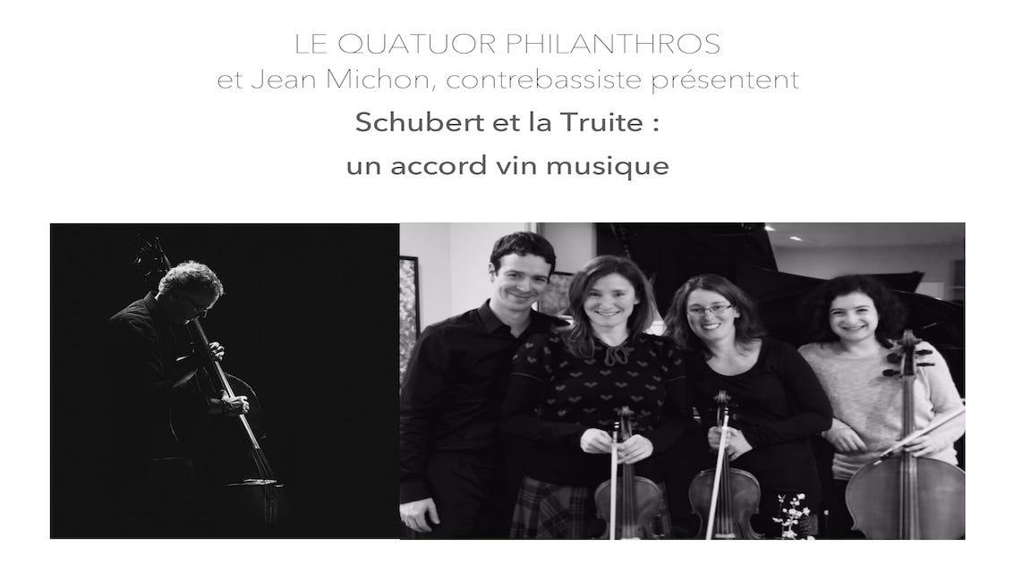Quatuor Philanthros - Schubert et la Truite: un accord vin musique