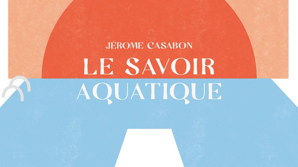 Lancement Jérome Casabon - Le Savoir Aquatique