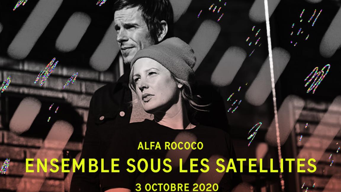 Alfa Rococo - Ensemble sous les satellites