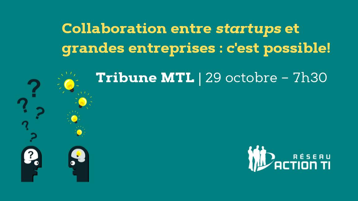 Tribune MTL - Collaboration entre «startups» et grandes entreprises (partie 1)