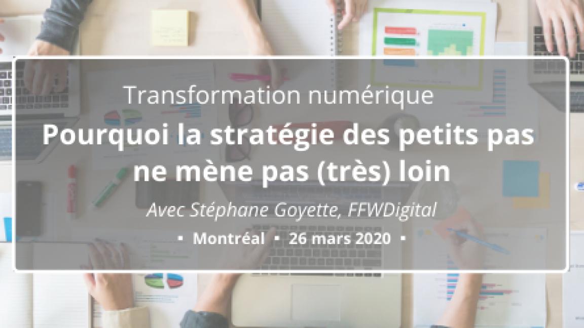Transformation numérique: pourquoi la stratégie des petits pas ne mène pas (ou jamais) très loin