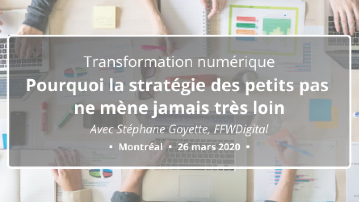 REPORTÉ – Transformation numérique: pourquoi la stratégie des petits pas ne mène jamais très loin