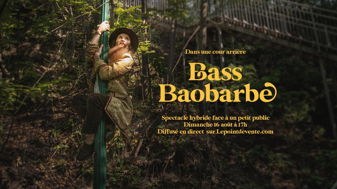 Bass Baobarbe, dans une cour arrière