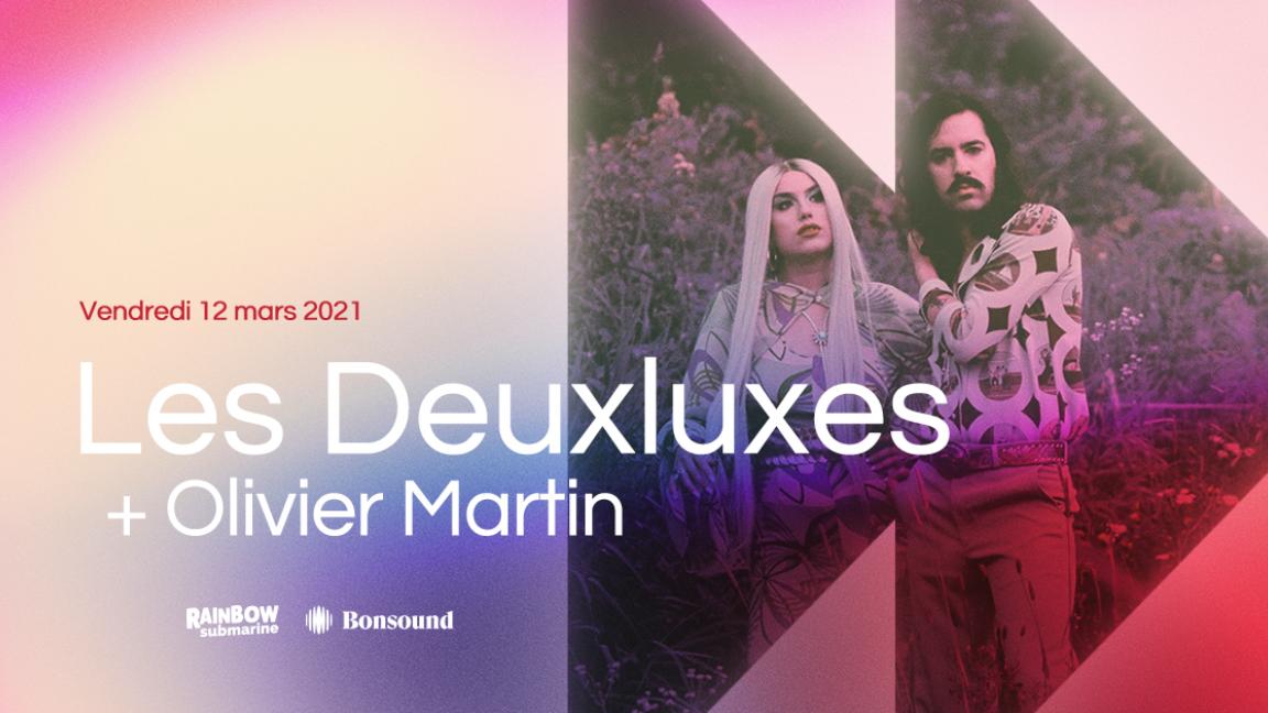 Les Deuxluxes + Olivier Martin | Rainbow Submarine
