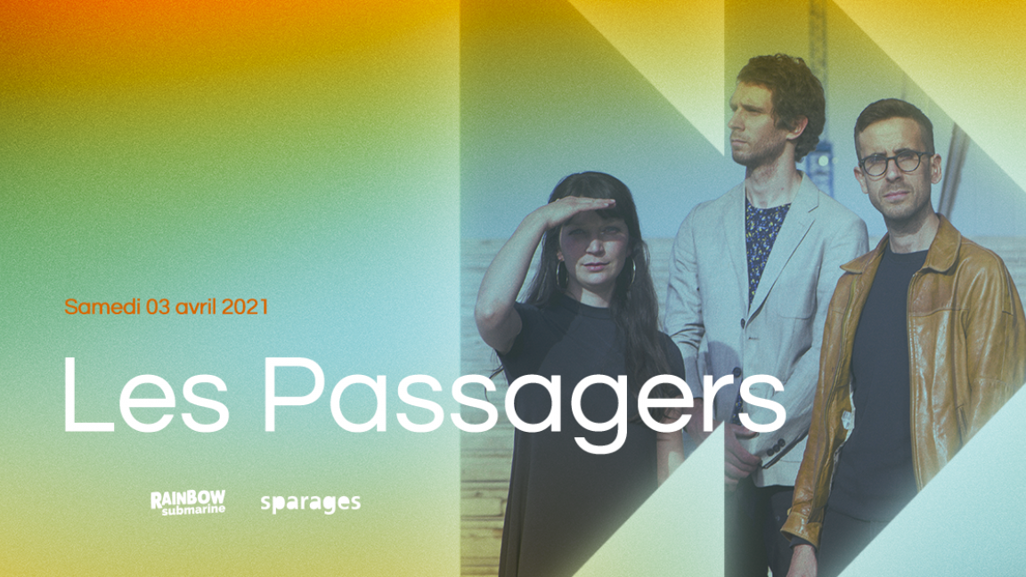 Les Passagers | Rainbow Submarine