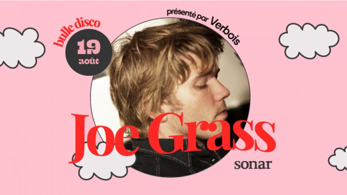 Joe Grass | Le Sonar, présenté par Verbois
