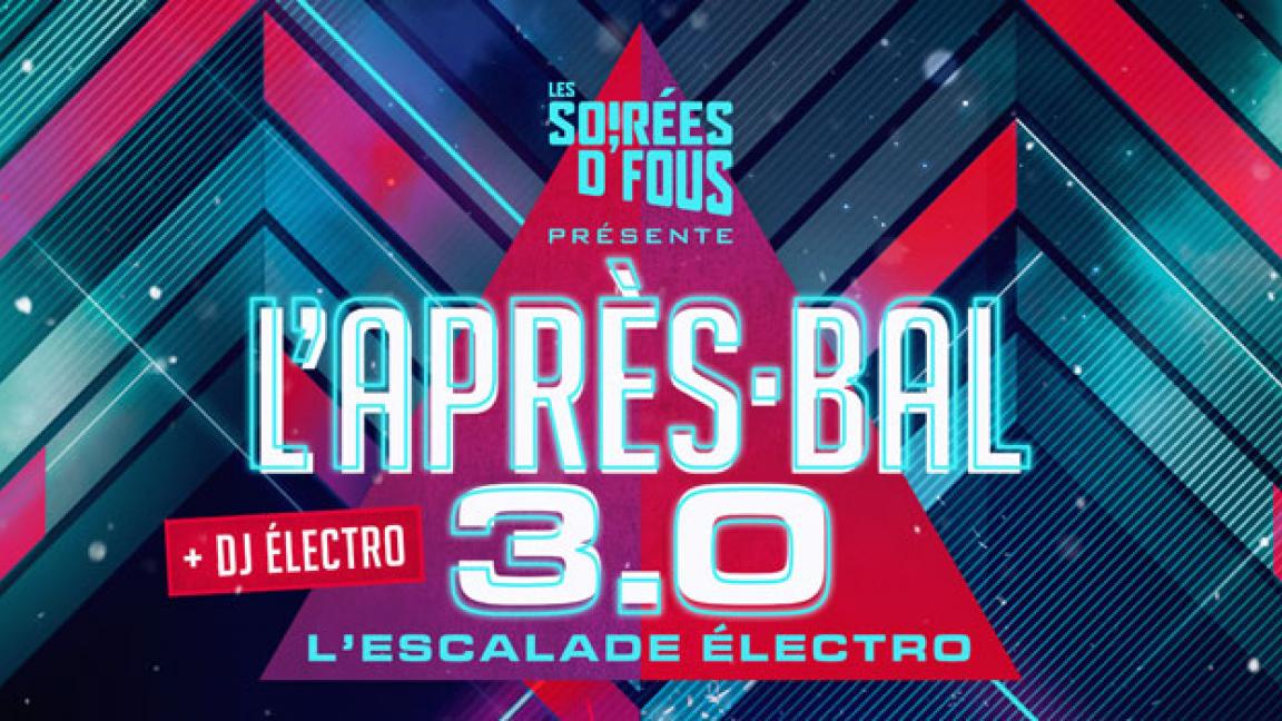L'Après-Bal 3.0 - L'Escalade Électro