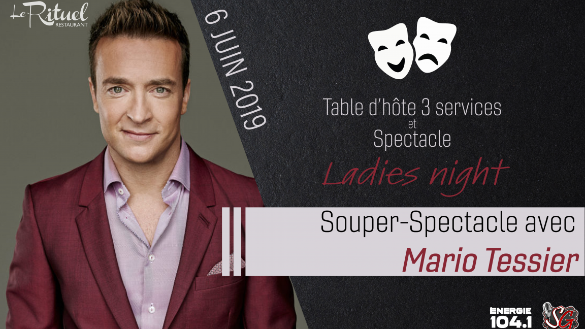 Souper/Spectacle d'humour avec Mario Tessier (Ladies night)