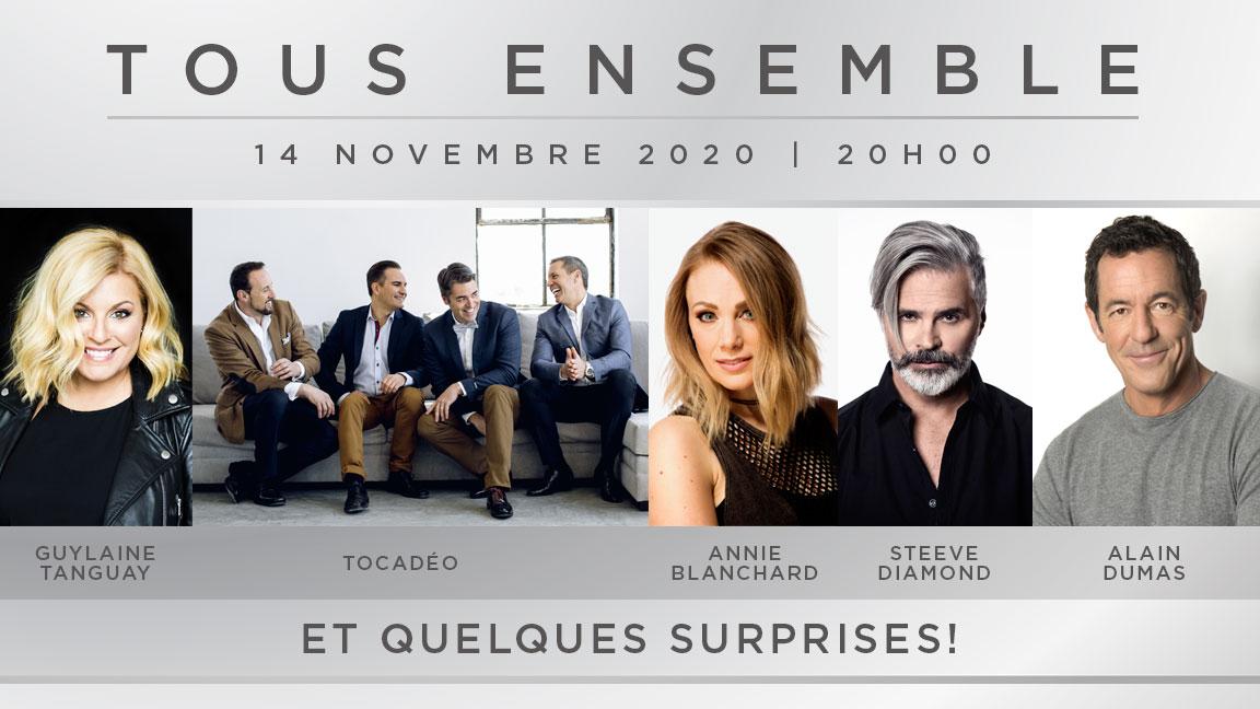 TOUS ENSEMBLE (Spectacle virtuel) avec Guylaine Tanguay, Tocadéo, Annie Blanchard, Steeve Diamond, Alain Dumas