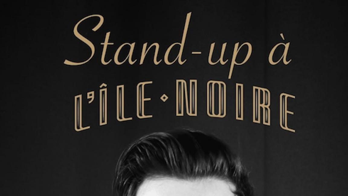 Stand up à l'île noire! 25 janvier