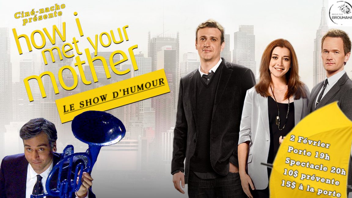 How I met your mother! Le spectacle d'humour