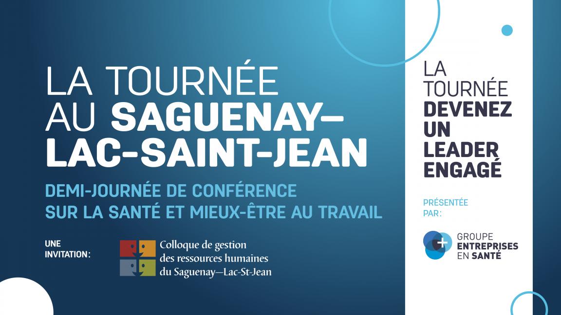 Devenez un leader engagé - Tournée Saguenay Lac-St-Jean