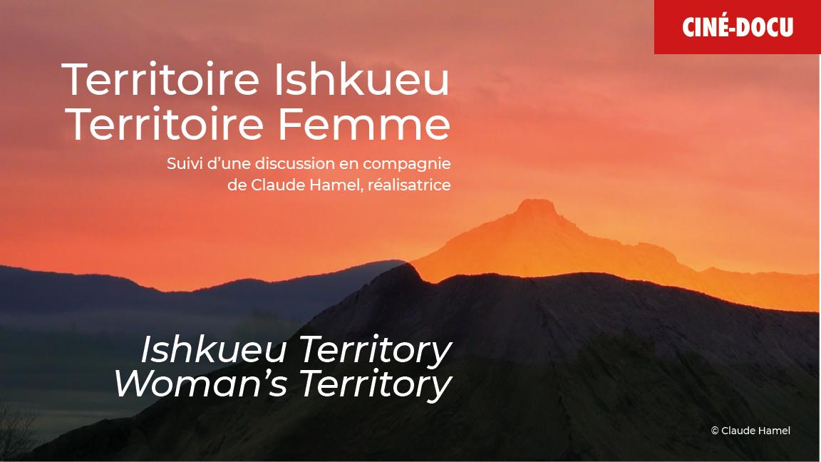 Ishkueu Territory Woman's Territory (eng. subtitles)