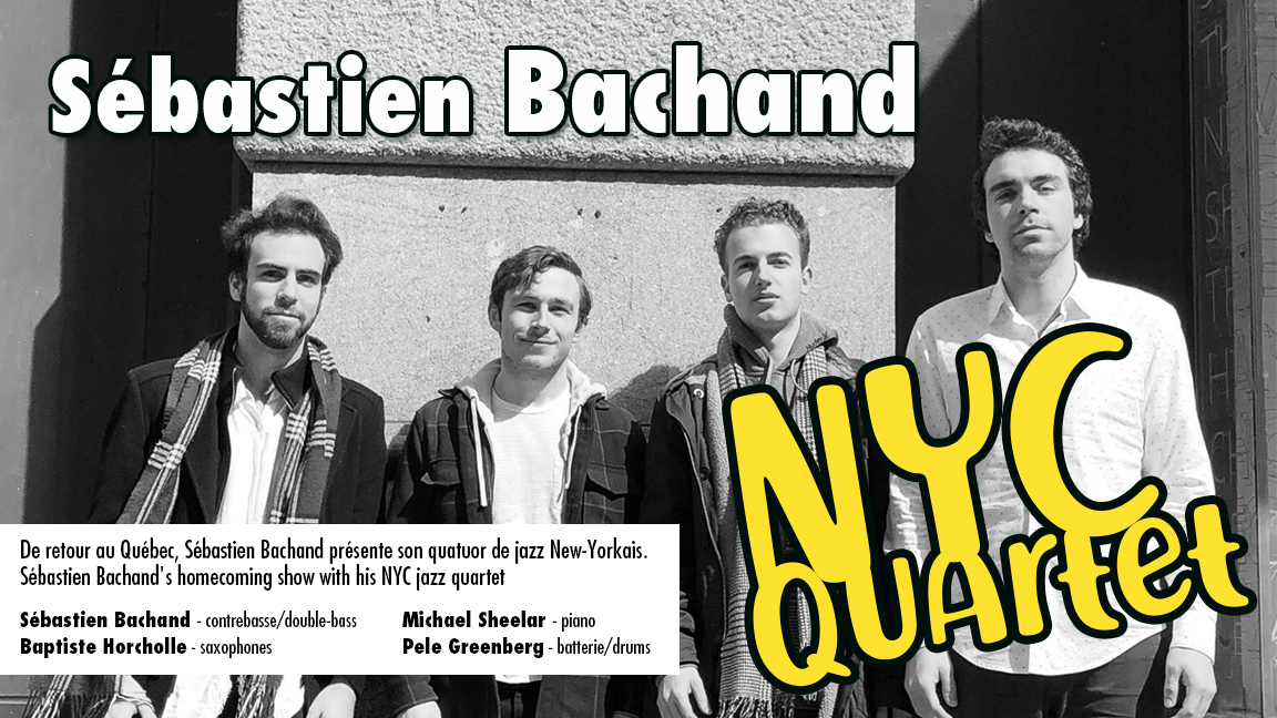 Sébastien Bachand NYC Quartet