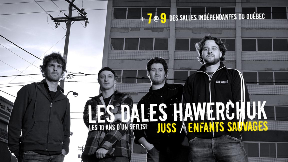 Les Dales Hawerchuk + 7 à 9 des salles indépendantes du QC