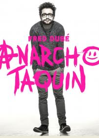 FRED DUBÉ - «ANARCHO TAQUIN»