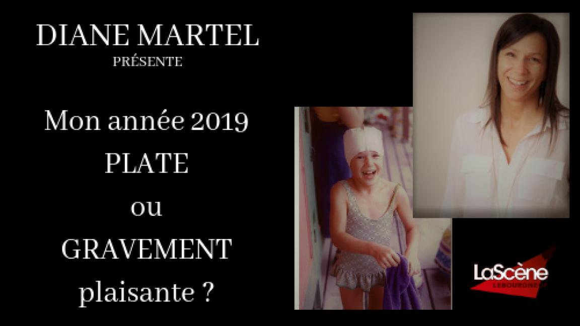 Mon année 2019 ; PLATE ou GRAVEMENT plaisante?