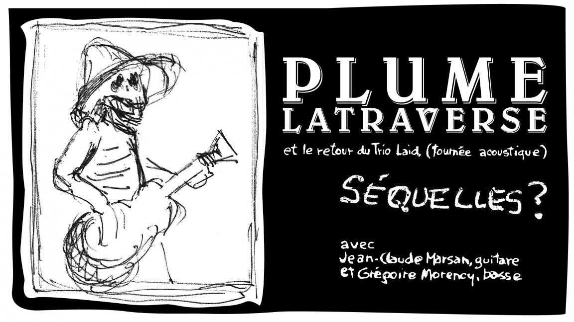 Plume Latraverse et le retour du trio laid : Séquelles?