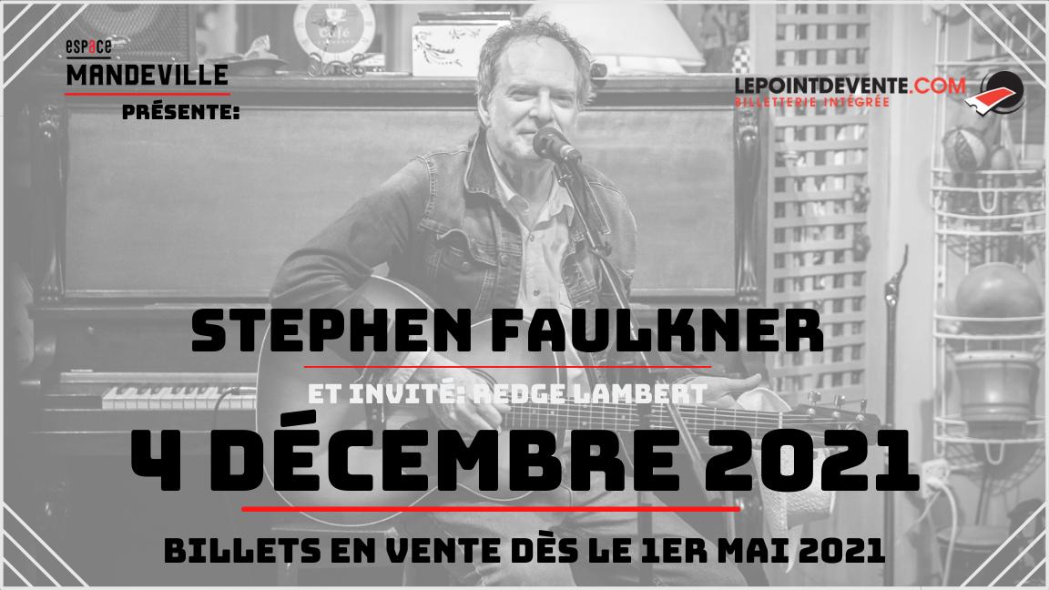 Stephen Faulkner et invité: Redge Lambert