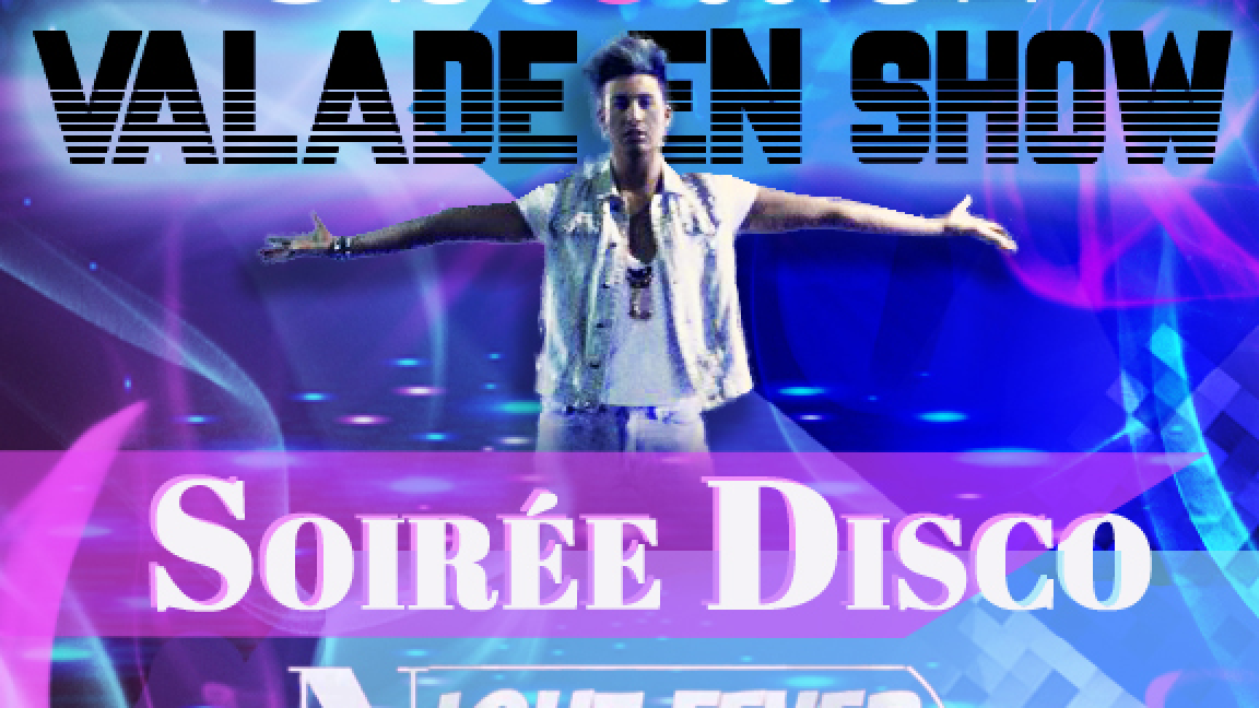 Valade En Show Soirée Disco