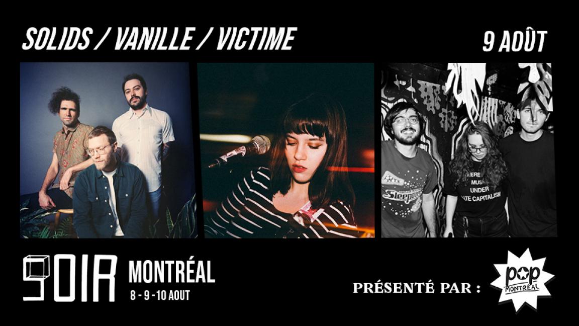 SOIR & Pop Montreal present : SOLIDS / VICTIME / VANILLE