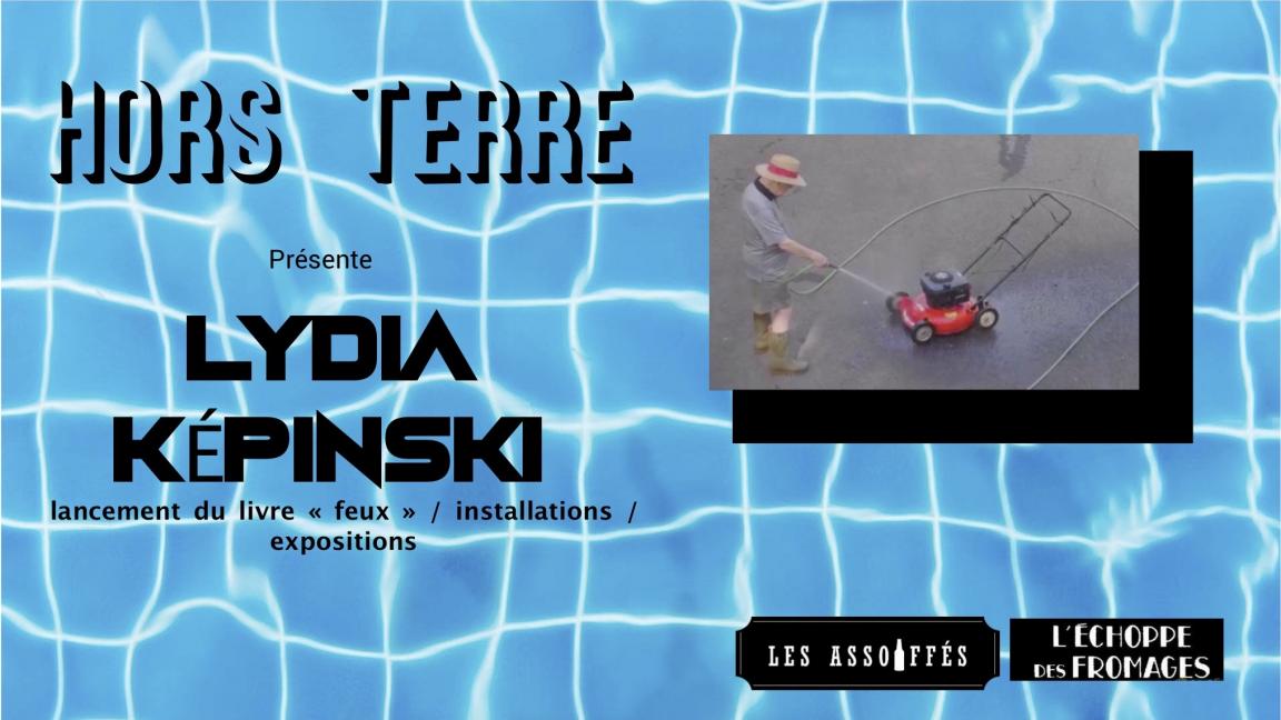 Hors Terre présente Lydia Képinski