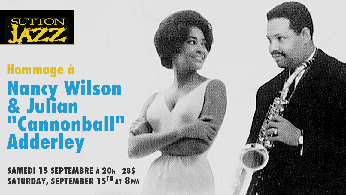 "Tribute to Nancy Wilson & Julian ""Cannonball"" Adderley"