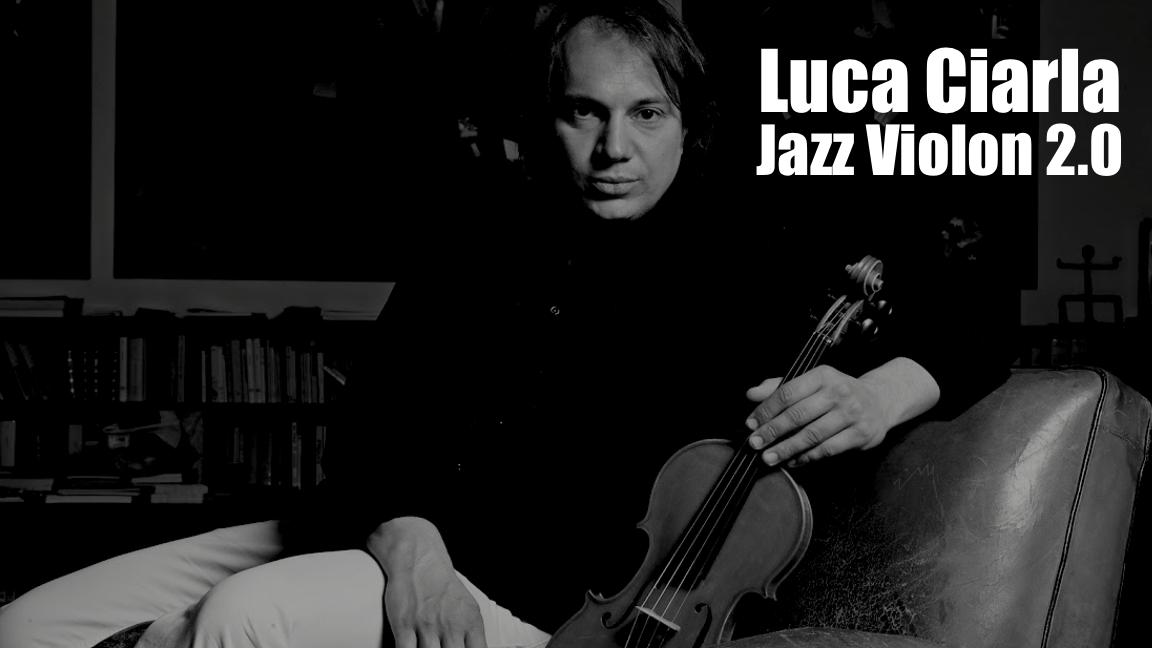 Luca Ciarla Jazz Violon 2.0