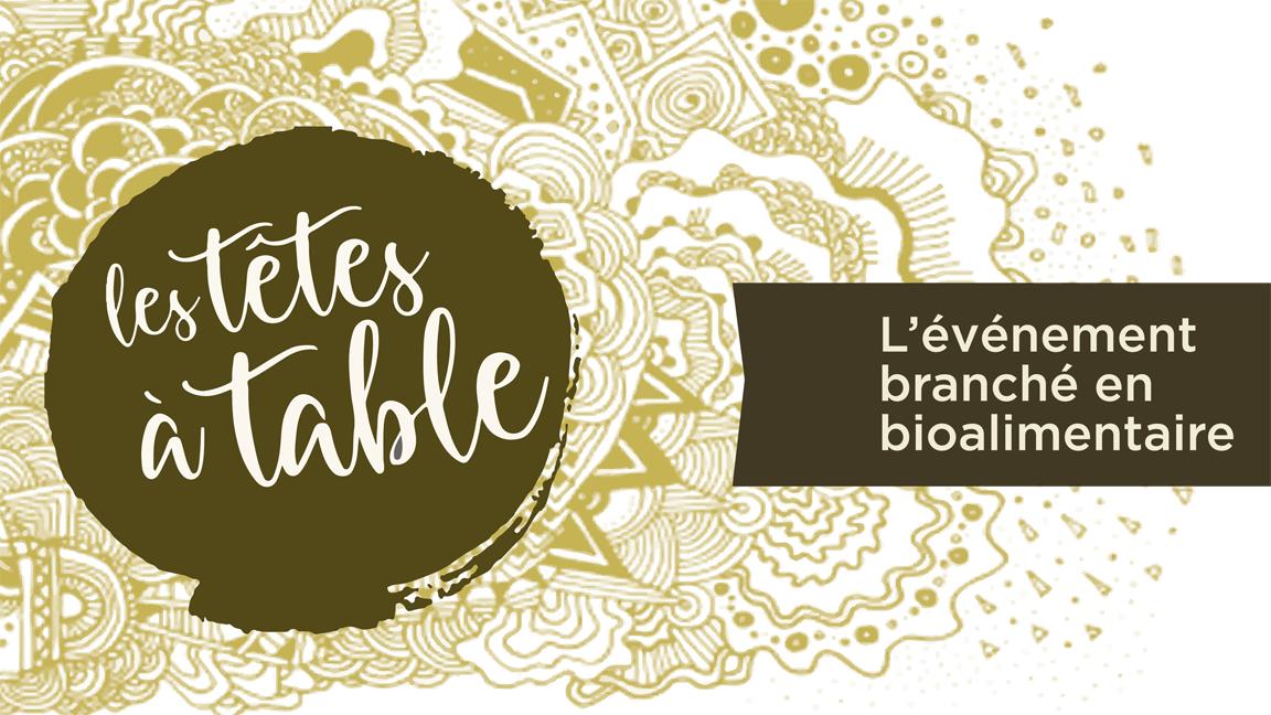 Les Têtes-à-Table - L'événement branché en bioalimentaire