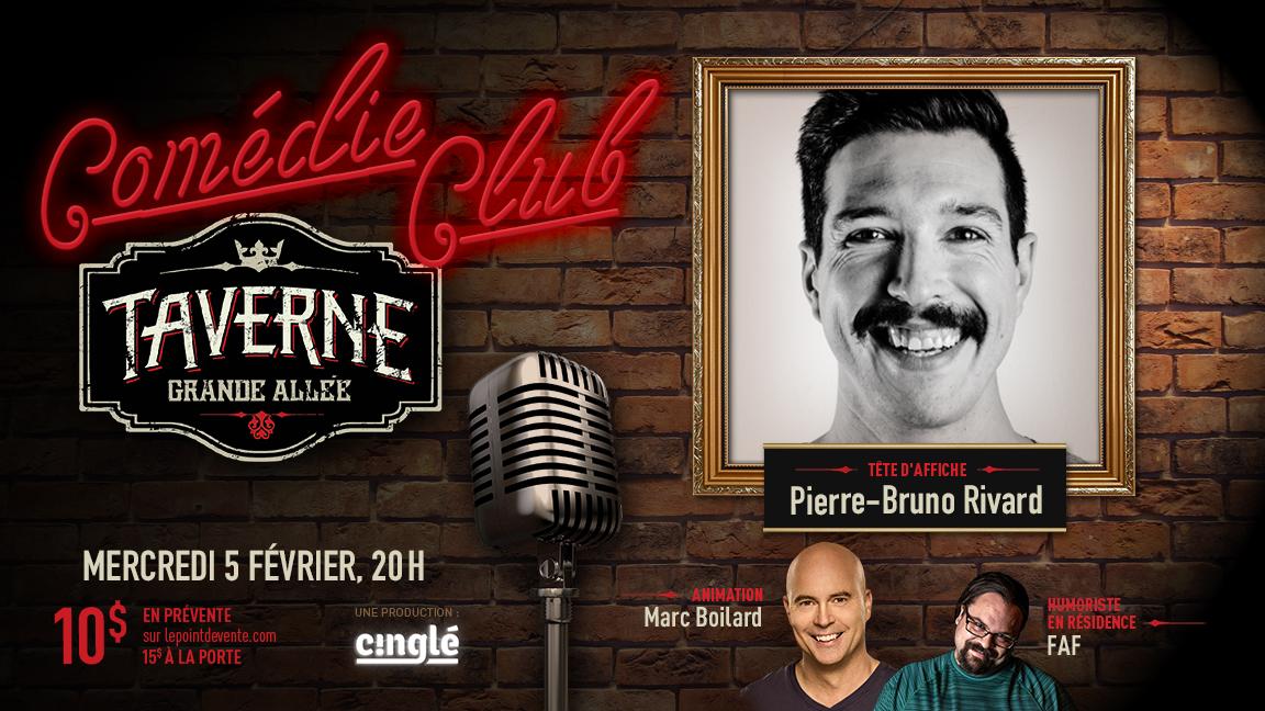 Comédie club de la Taverne Grande Allée - Pierre-Bruno Rivard
