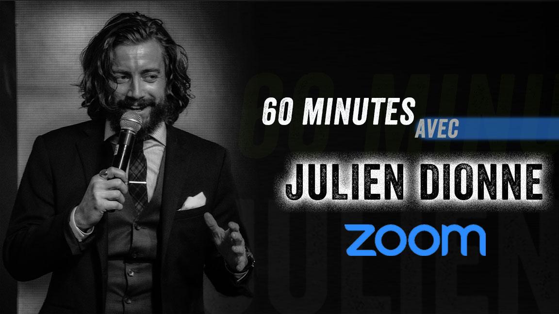 60 MINUTES avec JULIEN DIONNE