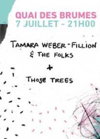 Tamara Weber-Fillion & Folks // Those Trees @ QUAI DES BRÛMES