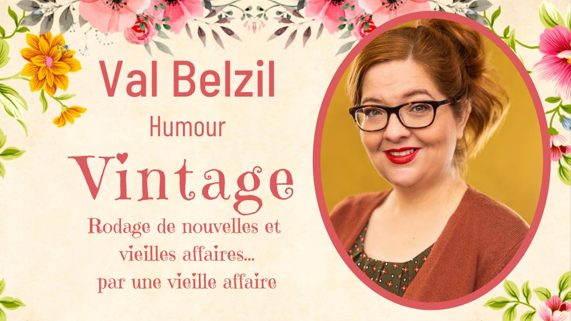 Val Belzil - VINTAGE - Show d'humour