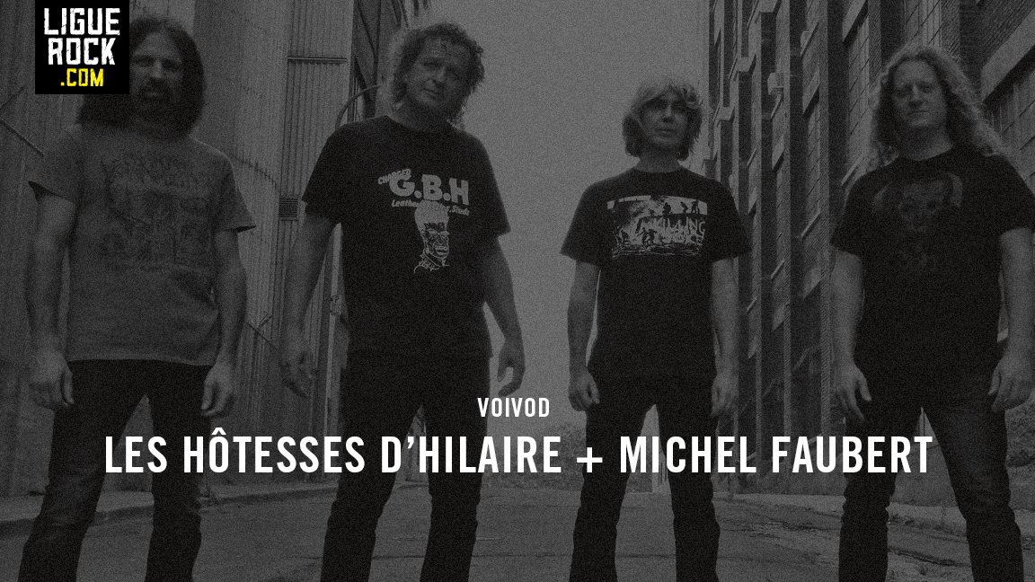 VOIVOD + MICHEL FAUBERT