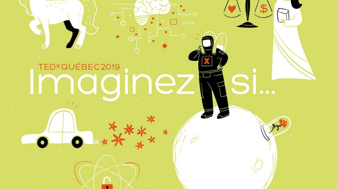TEDxQuebec 2019 | Imaginez si..